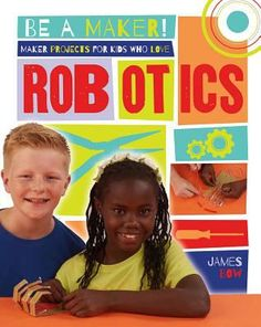 """""""Makers and Shakers"""" sidebars introduce the world's greatest robot designers and explain how they came to create their exciting inventions. Step-by-step Maker projects let readers put their skills to use as they build amazing robotic creations. Robotics Books, Steam Learning, Stem Science, Fiction And Nonfiction, Programming For Kids, Child Life, Stem Activities, Book Lists"""