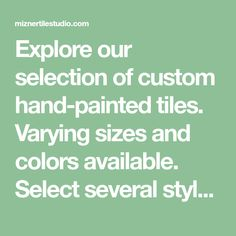 Explore our selection of custom hand-painted tiles. Varying sizes and colors available. Select several styles to further customize your project. Painted Tiles, Hand Painted, Green Mosaic Tiles, Outdoor Stairs, The Selection, Explore, Staircases, Colors, Deck