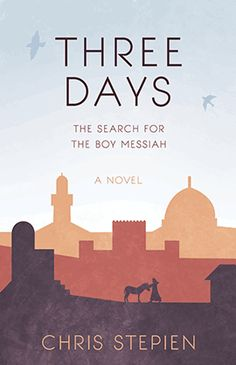 Three Days: The Search for the Boy Messiah - Free Book
