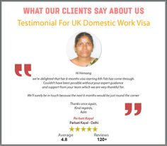 We pride ourselves on what our clients have to say about us. Read below what some of our clients have said about our service. http://www.smartmove2uk.com/customer-testimonials/  If you want more information, you can speak to any of our UK Domestic / Household Worker Visa Consultant based in Mumbai | Delhi | Gurgaon | Bangalore on +91 22 2850 9857 or +91 9819 127 002 and book your appointment with our Experts. http://www.smartmove2uk.com/uk-domestic-household-worker-visa-consultant-india/