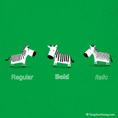 Regular/Bold/Italic - Only a designer would get this humour :) Graphic Design Typography, Graphic Art, Illustrations, Illustration Art, Tang Yau Hoong, La Rive, Bold Italic, Art Graphique, Funny Design