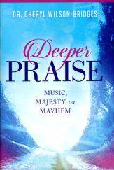 Deeper Praise: Music, Majesty, or Mayhem