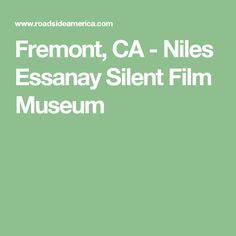 Visit reports, news, maps, directions and info on Niles Essanay Silent Film Museum in Fremont, California. Silent Film, Museum, Museums