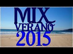 Mix Enganchados Música Verano 2015 - Lo Mas Nuevo! - YouTube