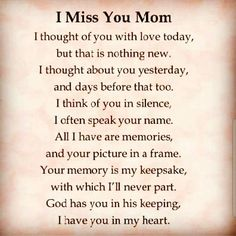 I miss you mom love quotes i miss you mother quotes love quotes for mom Mom I Miss You, Missing You Quotes, Missing Mom Poems, Rip Mom Quotes, Mom In Heaven Quotes, Mom Sayings, Miss My Family Quotes, Funeral Poems For Mom, Quote Of The Day