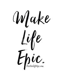 positivelifetips: Make life epic! Stop letting lies, false beliefs, opinions of others, negative self talk and negative people keep you from living the EPIC life you desire. Double tap if you're committed to making your life EPIC! Epic Quotes, Short Quotes, Quotable Quotes, Words Quotes, Quotes To Live By, Me Quotes, Motivational Quotes, Inspirational Quotes, Beauty Quotes