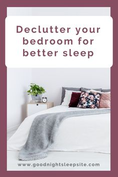 Declutter These 6 Things For Better Sleep At Night  #sleep #bedtime #bedroom #bedroomdecor #springcleaning