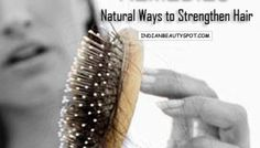 Hair Fall Remedies - Natural Ways to Strengthen Hair