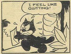 I Feel Like Quitting!