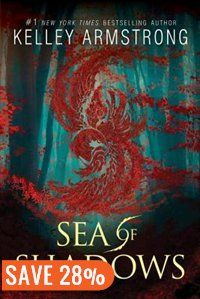 Sea Of Shadows: Age Of Legends by Kelley Armstrong
