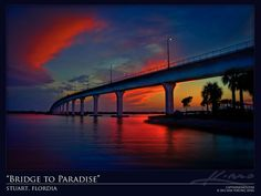 Stuart Florida Bridge Colorful Sunset Over Okeechobee Waterway Florida Girl, Old Florida, Florida Travel, Stuart Florida, Treasure Coast, Key West Florida, Hdr Photography, Need A Vacation, Landscape Pictures