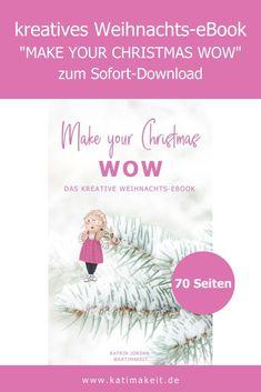 Kreative Weihnachtszeit: Einfach Selbermachen, Basteln, Backen – ein Weihnachts-eBook mit vielen DIY-Ideen für dein Weihnachten mit WOW .