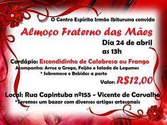 O Centro Espírita Irmão Ibituruna Convida para o Almoço Fraterno das Mães - Vicente de Carvalho - RJ - http://www.agendaespiritabrasil.com.br/2016/04/23/o-centro-espirita-irmao-ibituruna-convida-para-o-almoco-fraterno-das-maes-vicente-de-carvalho-rj/