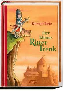 Der kleine Ritter Trenk - Kirsten Boie. Ab 6 Jahren.