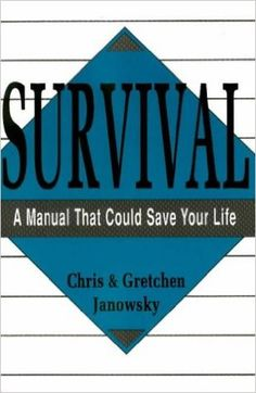 1989. Survival: A Manual That Could Save Your Life (Survival Skills): Amazon.co.uk: Chris Janowsky, Gretchen Granowsky, Gretchen Janowsky: 9780873645065: Books