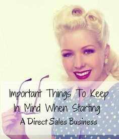 Here are four important things to keep in mind when starting a #directsales #business #homebased #startuptips