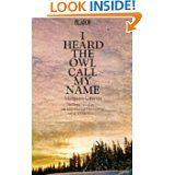 """""""I heard the owl call my name"""" by Margaret Craven  It's a gentle story about adjusting to another culture, standing in another's shoes and getting to grips with the meaning of life and death. It is the fictional story of a young priest sent to a remote native Indian village. It's great!"""