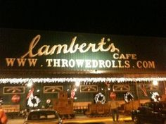 Lambert's Restaurant - Home of the Throwed Rolls...Good old fashioned family style restaurant and thoroughly entertaining!
