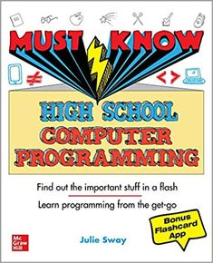 Must know high school computer programming. (2020). by Julie Sway.