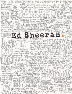 Ed Sheeran. I wish this was a poster, i would buy this in a blink of an eye!