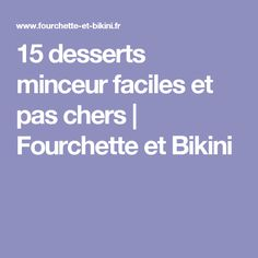 15 desserts minceur faciles et pas chers | Fourchette et Bikini