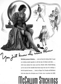 McCallum Richelieu Stockings - you just know she wears them (1937). #vintage #1930s #stockings #hosiery #ads