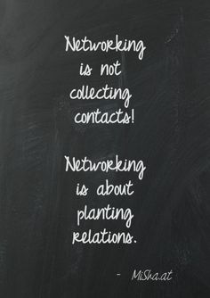 Success Motivation Work Quotes : Networking is not collecting contacts! Networking is about planting relations. Motivacional Quotes, Quotes Dream, Great Quotes, Quotes To Live By, Life Quotes, Inspirational Quotes, Qoutes, Boss Quotes, Famous Quotes