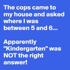 The Cops asked me..