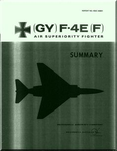 Mc Donnell Douglas Aircraft (GY) F- 4E(F) Phantom II Manual - Reports No. MDC A0601- - Aircraft Reports - Manuals Aircraft Helicopter Engines Propellers Blueprints Publications