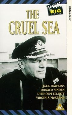 The Cruel Sea (1953) starring Jack Hawkin and Donald Sinden. Another old movie to add to the 'Must Watch' list.