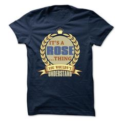 It's a ROSE thing T-Shirts, Hoodies, Sweatshirts, Tee Shirts (22.9$ ==► Shopping Now!)