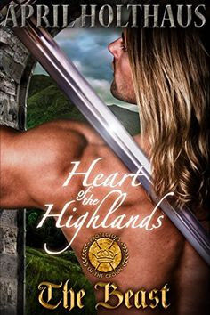 On sale for 99 cnets  Heart of the Highlands: The Beast (Protectors of the Crown Book 1) by April Holthaus http://www.amazon.com/dp/B00X6BIYNU/ref=cm_sw_r_pi_dp_kl0uwb0420H4S