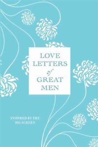Love Letters of Great Men 2008 Hardcover 0312567448 | eBay