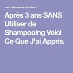 Après 3 ans SANS Utiliser de Shampooing Voici Ce Que J'ai Appris.
