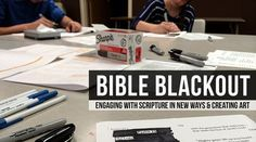 Using Bible Blackout for Ministry and Engaging Scripture -a great youth group project, or for any group looking to get their hands into spirituality.