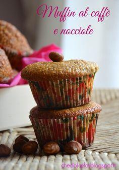 Che dolce fai?: MUFFIN AL CAFFE E NOCCIOLE
