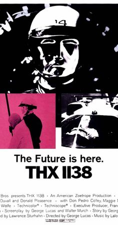 Directed by George Lucas.  With Robert Duvall, Donald Pleasence, Don Pedro Colley, Maggie McOmie. Set in the 25th century, the story centers around a man and a woman who rebel against their rigidly controlled society.