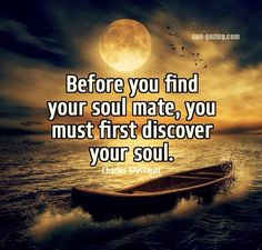 Discover your soul. Then look for your soulmate.