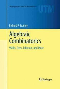 Algebraic Combinatorics: Walks, Trees, Tableaux, and More