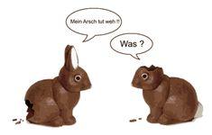 "Easter Bunny 1 ""Mein Arsch tut weh""... Easter Bunny 2 ""Was?"""