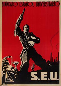 S.E.U. (Bando Nacional) Ww2 Propaganda, Political Posters, Party Poster, Advertising Poster, Wwii, Spanish, Nostalgia, The Past, Valencia