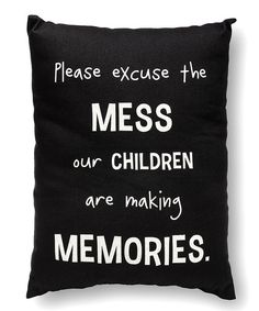 This 'Excuse the Mess' Throw Pillow by Collins is perfect! #zulilyfinds