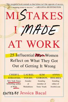 """Mistakes I Made at Work: 25 Influential Women Reflect on What They Got Out of Getting It Wrong by Jessica Bacal (Bargain Books)- Plus Free """"Read Feminist Books"""" Pen New Books, Good Books, Books To Read, Reading Lists, Book Lists, Self Help, Bestselling Author, Book Lovers, Book Worms"""