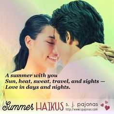 Teaser for SUMMER HAIKUS by S. J. Pajonas. A summer with you / Sun, heat, sweat, travel, and sights / Love in days and nights.