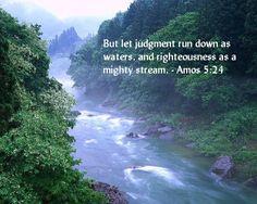 Amos 5:24.