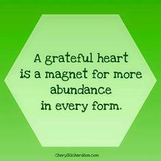 A grateful  heart is a magnet.