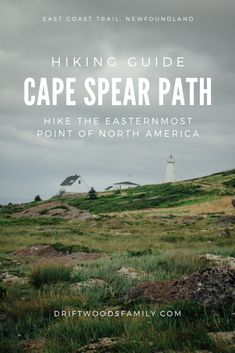 Cape Spear Trail, Newfoundland - The Driftwoods Family Cape Spear Trail, Newfoundland - The Driftwoods Family Hiking Guide, Hiking Trails, Parks Canada, Canada Eh, Atlantic Canada, Newfoundland And Labrador, Banff National Park, National Parks, Best Hikes
