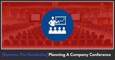 Planning A Company Wide Conference [Tips, Strategies and Game-Changing Ideas]
