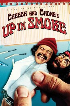 Up in Smoke | Starring: Cheech Marin, Tommy Chong  Directed by: Lou Adler