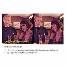 """You're smiling"" ""Yes."" ""But you're sad"" ""Yes."" ""How can it be a sad smile?"" ""Oh, Doctor"""